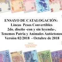 ENSAYO DE CATALOGACIÓN:  Líneas  Pesos Convertibles 2do. diseño ‐con y sin leyenda‐, Tenemos Patria y Animales Autóctonos Versión 02/2018 ‐ Octubre de 2018