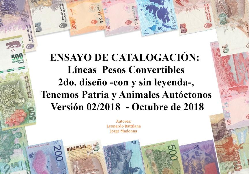 ENSAYO DE CATALOGACIÓN:  Líneas  Pesos Convertibles 2do. diseño ‐con y sin leyenda‐, Tenemos Patria y Animales Autóctonos Versión 02/2018 ‐ Octubre de2018