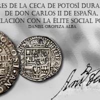 Los ensayadores de la Ceca de Potosí durante el reinado de Don Carlos II de España, y su relación con la élite social potosina
