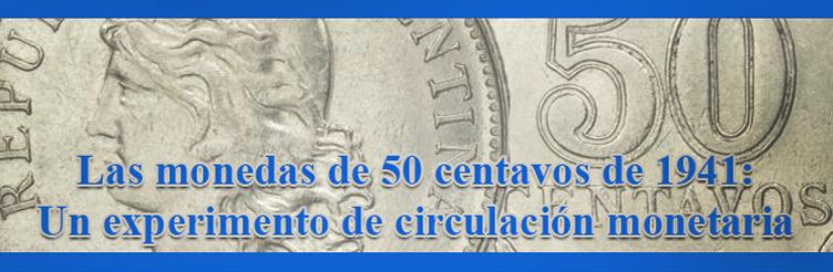 Las monedas de 50 centavos de 1941: Un experimento de circulaciónmonetaria