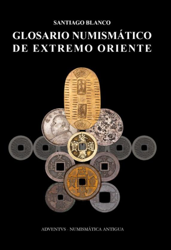 """Libro: """"Glosario numismático de Extremo Oriente""""  por SantiagoBlanco"""