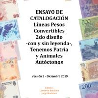 ENSAYO DE CATALOGACIÓN: Líneas Pesos Convertibles 2do diseño -con y sin leyenda-, Tenemos Patria y Animales Autóctonos Versión 03/2019 - Diciembre 2019