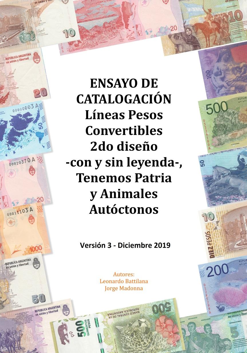 ENSAYO DE CATALOGACIÓN: Líneas Pesos Convertibles 2do diseño -con y sin leyenda-, Tenemos Patria y Animales Autóctonos Versión 03/2019 – Diciembre2019