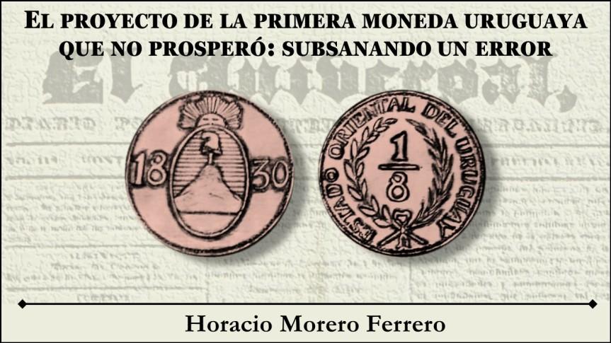 El proyecto de la primera moneda uruguaya que no prosperó: subsanando unerror