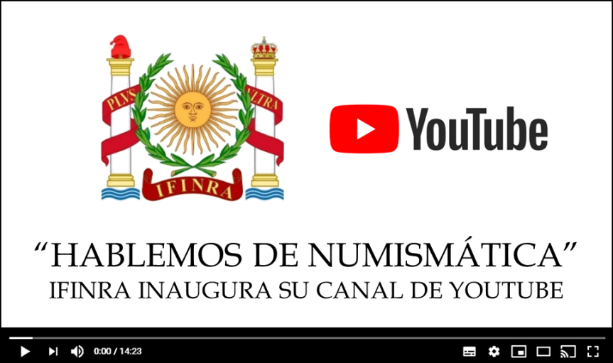 """""""HABLEMOS DE NUMISMÁTICA"""": IFINRA INAUGURA SU CANAL DEYOUTUBE"""