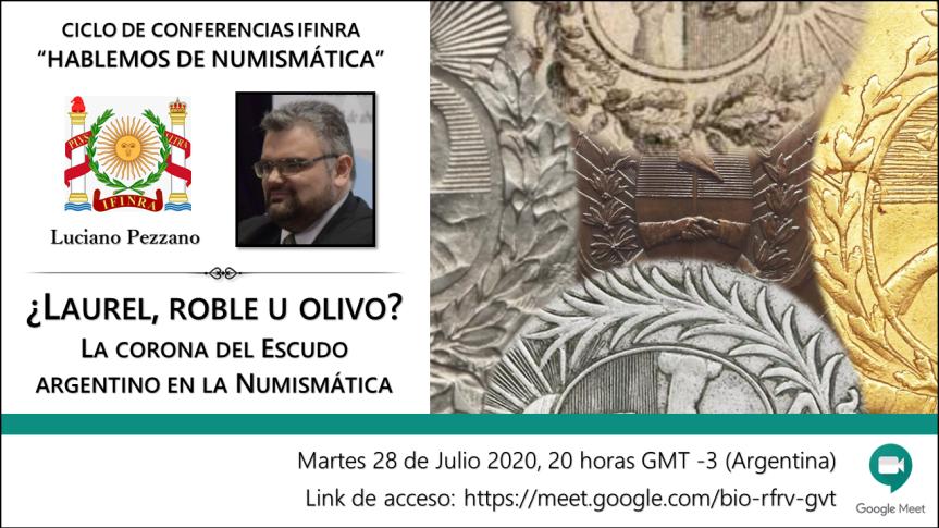 """Ciclo de conferencias IFINRA """"Hablermos de numismática"""": ¿Laurel, roble u olivo? La corona del Escudo argentino en laNumismática"""