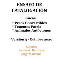 Ensayo de Catalogación. Líneas: Pesos convertibles; Tenemos Patria; Animales autóctonos. Version 4: Octubre 2020