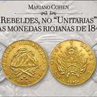 """Rebeldes, no """"Unitarias"""". Las monedas riojanas de 1840"""