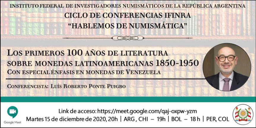 """Ciclo de conferencias IFINRA """"Hablemos de numismática"""": Los primeros 100 años de literatura sobre monedas latinoamericanas 1850-1950 con especial énfasis en monedas deVenezuela"""
