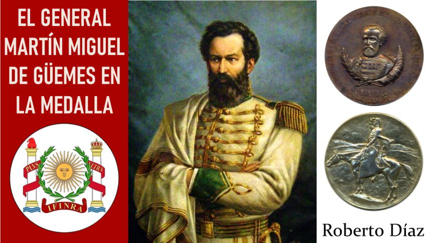 El General Martín Miguel de Güemes en lamedalla